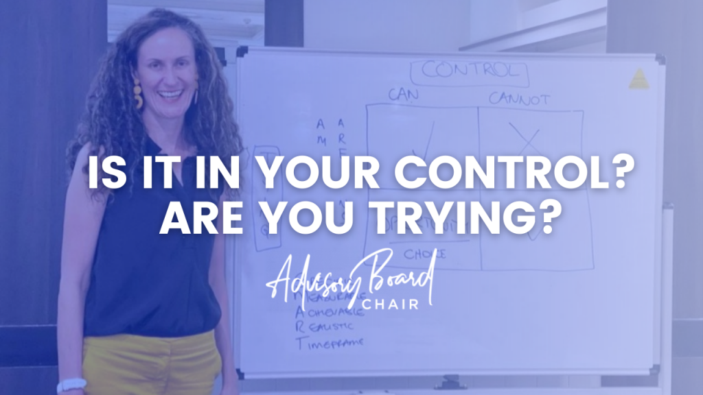 Is it in your control? Are you trying?
